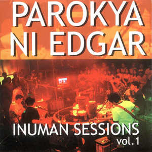 Inuman Na Sessions, Vol. 1 - Parokya Ni Edgar