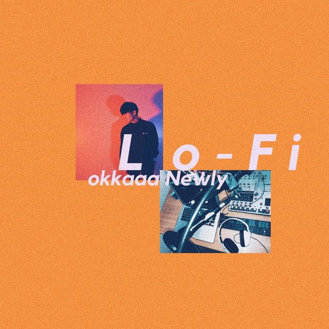 Lo - Fi - Newly remixのサムネイル