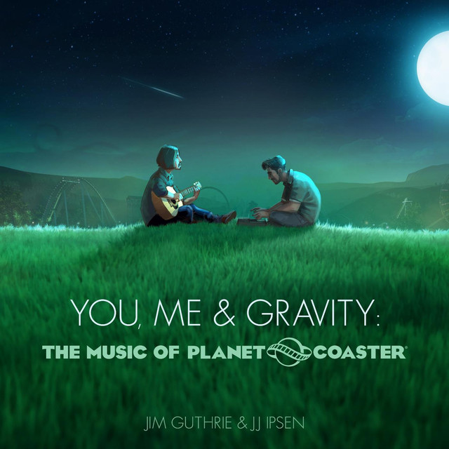 Album cover for You, Me & Gravity: The Music of Planet Coaster by Jim Guthrie, JJ Ipsen