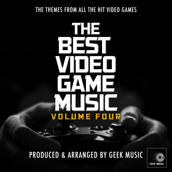 The Best Video Game Music, Vol  4 by Geek Music on Spotify