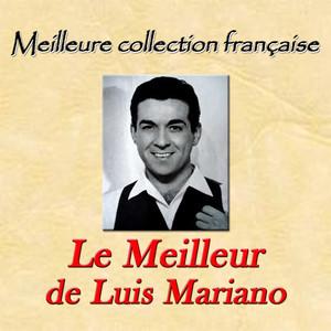 Meilleure collection française: le meilleur de Luis Mariano