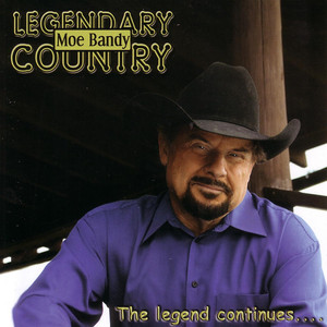 Legendary Country: Moe Bandy - The legend continues... album