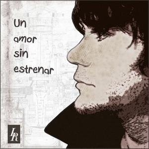 Un amor sin estrenar - Luis Ramiro
