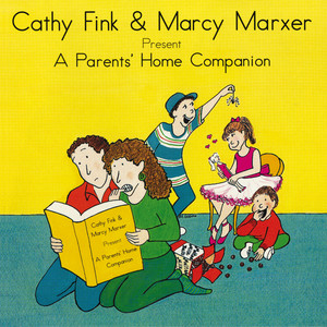 Cathy Fink & Marcy Marxer Present: A Parents' Home Companion album