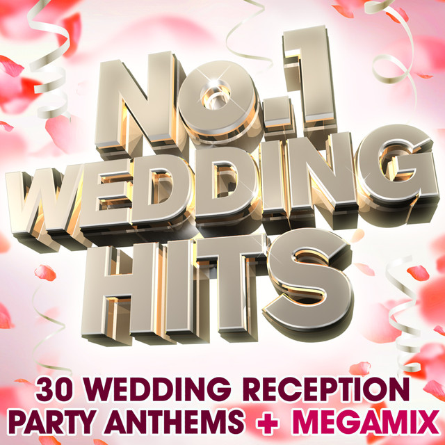 No 1 Wedding Hits 30 Wedding Reception Party Anthems Megamix By
