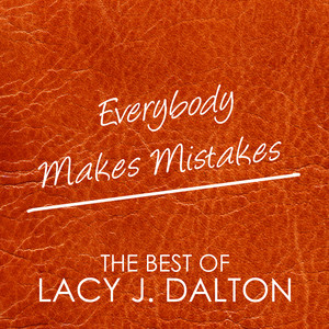 The Best of Lacy J. Dalton, everybody makes mistakes album