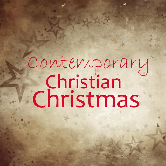 Christian Christmas Music.Contemporary Christian Christmas Music On Spotify