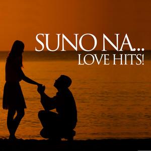 Suno Na...Love Hits!