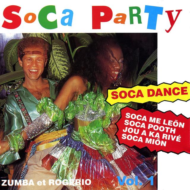 Soca Party Vol. 1 By Zumba E Rogerio On Spotify