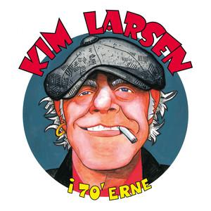 Kim I 70'erne - Kim Larsen