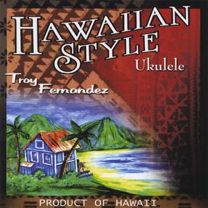 Hawaiian Style Ukulele - Troy Fernandez