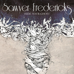 Hide Your Ghost - Sawyer Fredericks