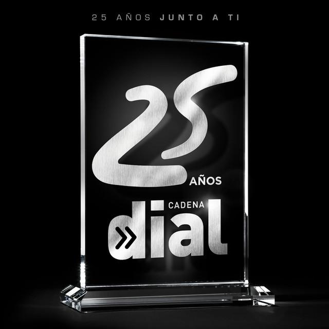 Various Artists 25 Años Cadena Dial (25 Años Junto A Ti) album cover