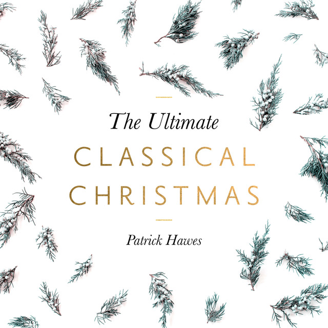 back to play later album cover for the ultimate classical christmas by patrick hawes the audio network chorus - Classical Christmas