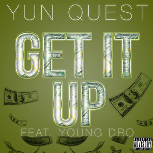 Yun Quest, Young Dro Get It up (feat. Young Dro) cover