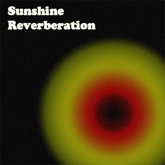 Sunshine Reverberation