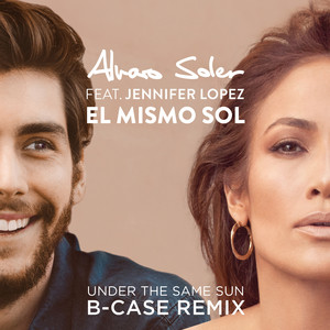 El Mismo Sol (Under The Same Sun) [B-Case Remix] Albümü