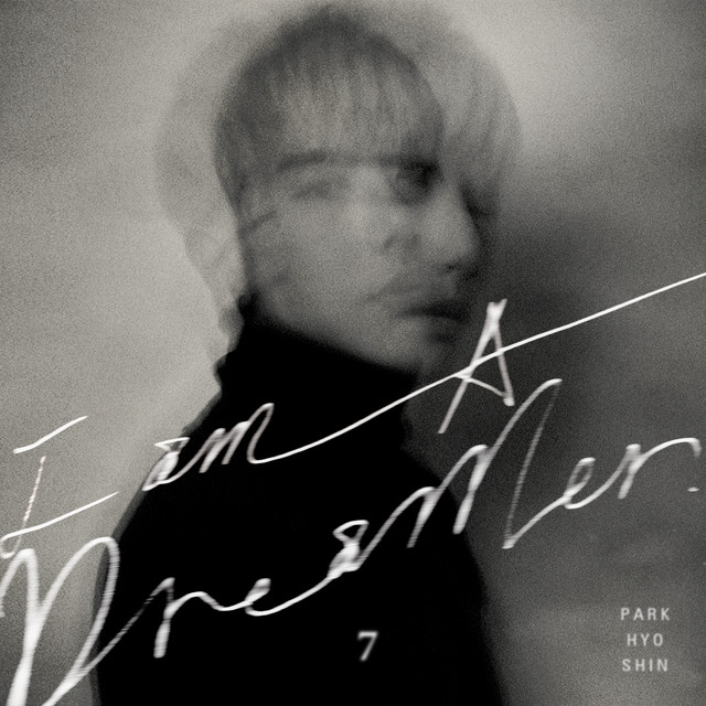 Album cover for I am A Dreamer by Park Hyo Shin