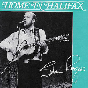 Home In Halifax - Stan Rogers