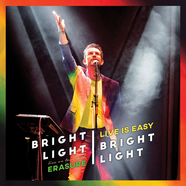 Album cover for Live is Easy - On Tour with Erasure by Bright Light Bright Light