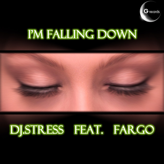 Im Falling Down Feat Fargo By Dj Stress On Spotify