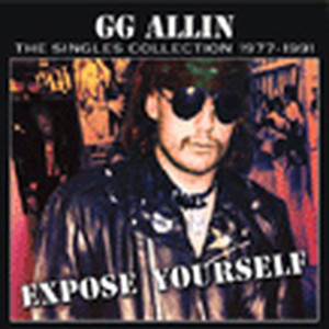 Expose Yourself-Singles - GG Allin
