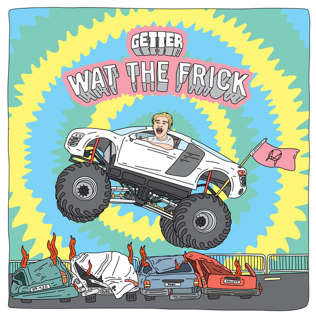 Album cover for Wat The Frick EP by Getter