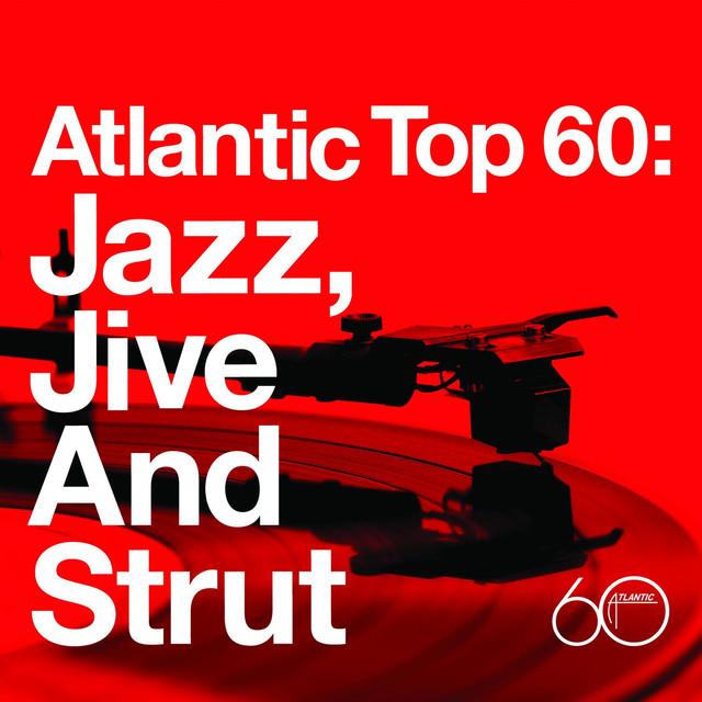Various Artists Atlantic Top 60: Jazz, Jive and Strut album cover