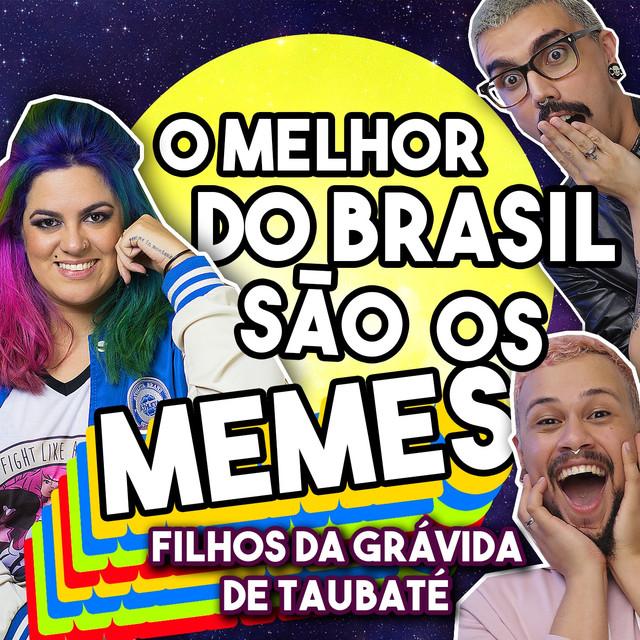 O Melhor do Brasil são os Memes