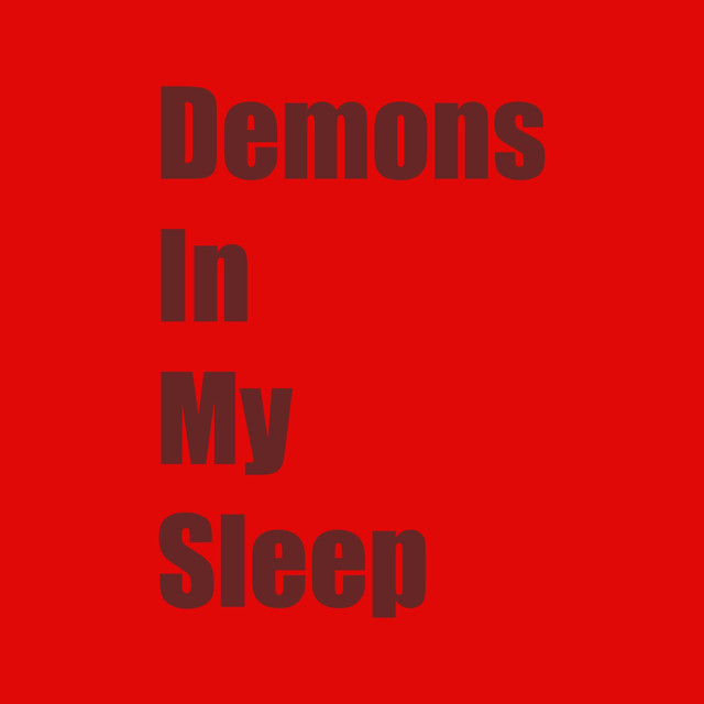 Demons in My Sleep