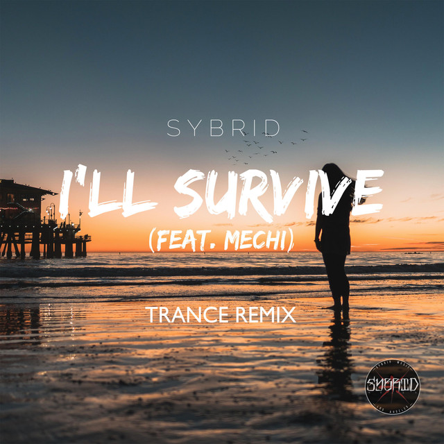 I'll Survive (Trance Remix) by Sybrid on Spotify