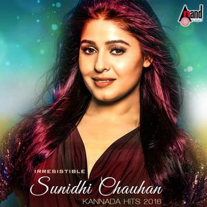 Irresistible Sunidhi Chauhan - Kannada Hits 2016 album