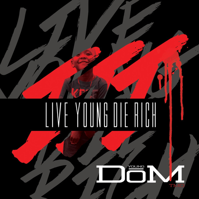 Live Young Die Rich 3 - Young Dom