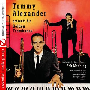 Tommy Alexander Presents His Golden Trombones (Digitally Remastered) album