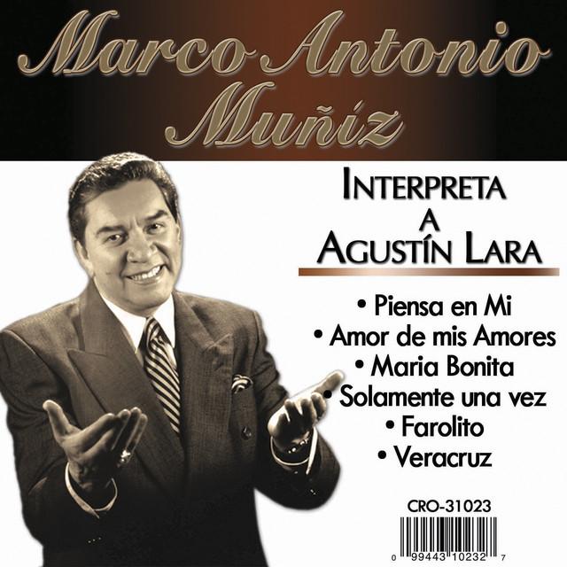 Marco Antonio Muñiz Interpreta a Agustin Lara