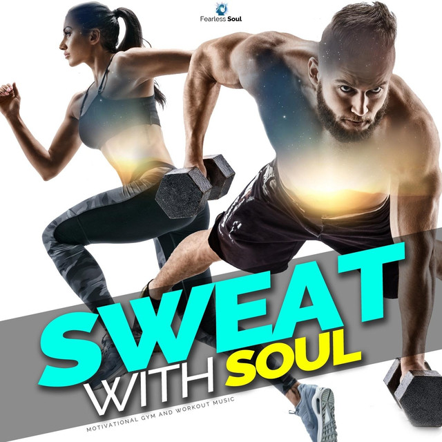 Sweat with Soul (Motivational Gym & Workout Music) by