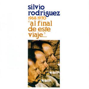 Al Final de Este Viaje... - Silvio Rodriguez