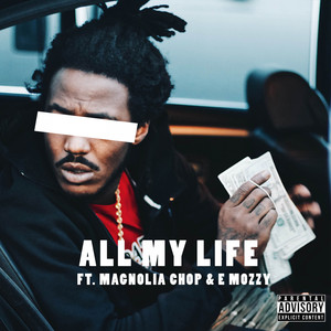 All My Life (feat. Magnolia Chop & E Mozzy)