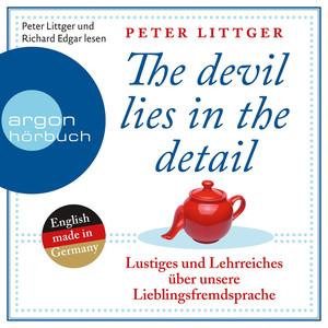 The Devil Lies in the Detail - Lustiges und Lehrreiches über unsere Lieblingsfremdsprache (Gekürzte Fassung)