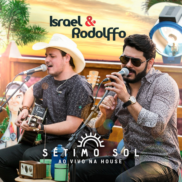 Album cover for Sétimo Sol: Ao Vivo na House by Israel & Rodolffo