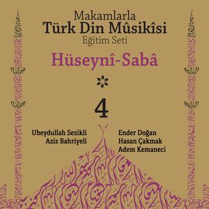 Makamlarla Türk Din Mûsîkisi Eğitim Seti, Vol. 4 / Hüseynî, Sabâ Albümü