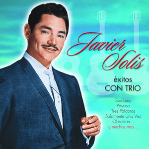 Exitos Con Trio - Javier Solis