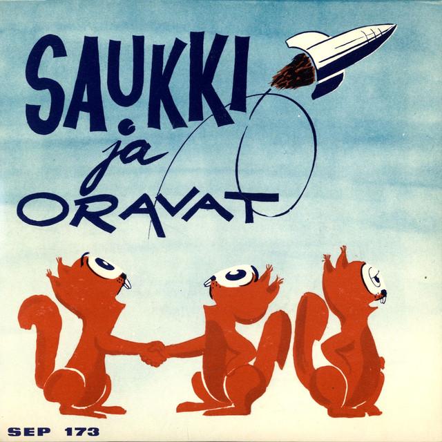 Saukki & Oravat* Saukki Ja Oravat - Pikkuoravien Kuuraketti