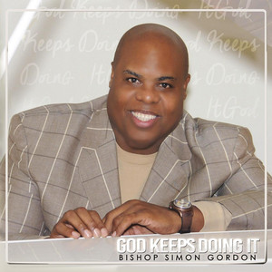 Album cover for God Keeps Doing It by Bishop Simon Gordon