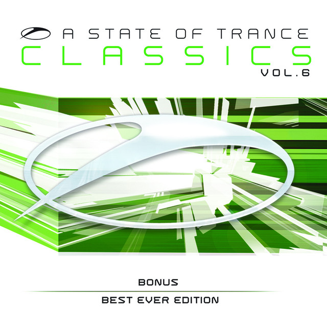 A State Of Trance Classics, Vol. 6 (Bonus Best Ever Edition)