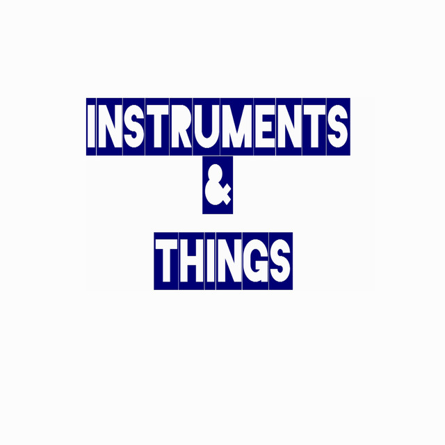 Instruments & Things