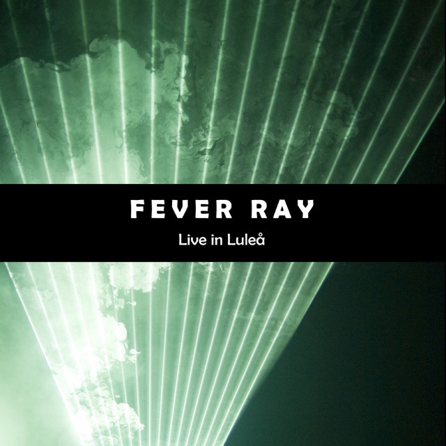Fever Ray (Live In Lulea)