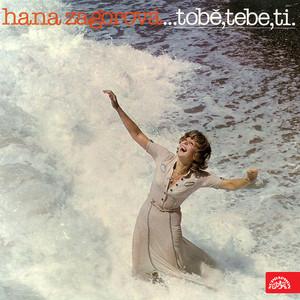 Hana Zagorová - Tobě, tebe, ti (pův.LP+bonusy)