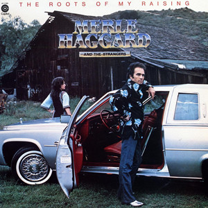 Roots Of My Raising - Merle Haggard