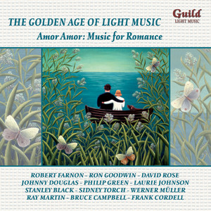 The Golden Age of Light Music: Amor, Amor: Music for Romance album